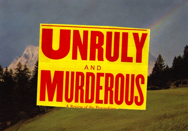 Unruly and Murderous by Marcus Irwin