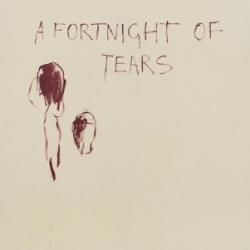 Tracey Emin's Fortnight of Tears